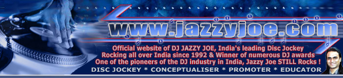 DJ Jazzy Joe India - where mixing music becomes a religion !